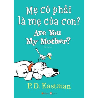 Mẹ Có Phải Là Mẹ Của Con? - Are You My Mother?